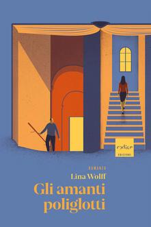Gli amanti poliglotti - Lina Wolff - copertina