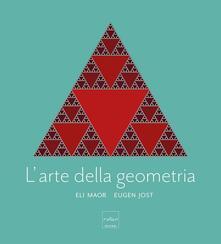 L' arte della geometria. Ediz. a colori - Eugen Jost,Eli Maor - copertina