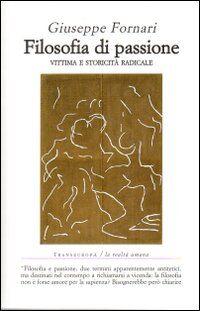 Filosofia di passione. Vittima e storicità radicale