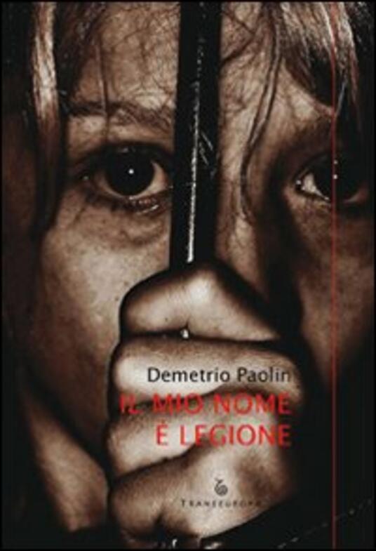 Il mio nome è Legione - Demetrio Paolin - copertina