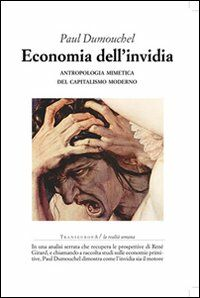 Economia dell'invidia. Antropologia mimetica del capitalismo moderno