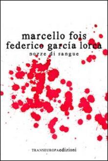 Nozze di sangue - Marcello Fois,Federico García Lorca - copertina