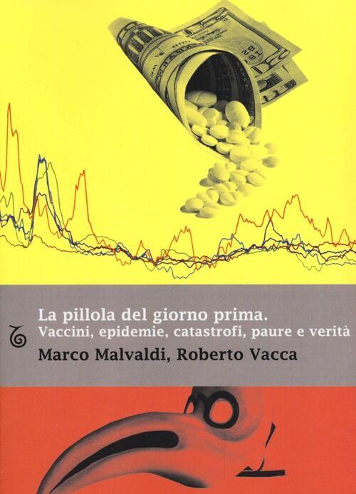 La pillola del giorno prima. Vaccini, epidemie, catastrofi, paure e verità