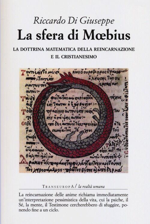 La sfera di Moebius. La dottrina matematica della reincarnazione e il Cristianesimo