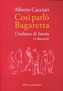 Così parlò Bagaretta. L'italiano di Imola (e dintorni)
