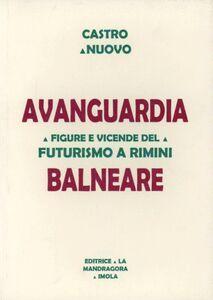 Avanguardia balneare. Figure e vicende del Futurismo a Rimini