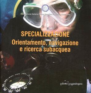 Specializzazione. Orientamenti, navigazione e ricerca subacquea