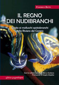 Il regno dei nubibranchi. Guida ai molluschi opistobranchi della riviera del Conero