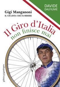 Il giro d'Italia non finisce mai. Gigi Manganoni il ciclista che fa ridere