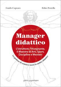 Manager didattico. L'istruttore, l'insegnante, il maestro di arti, sport, discipline e mestieri