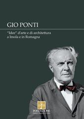 Gio Ponti. «Idee» d'arte e di architettura a Imola e in Romagna