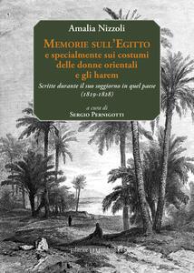 Memorie sull'Egitto e specialmente sui costumi delle donne orientali e gli harem. Scritte durante il suo soggiorno in quel paese (1819-1828). Ediz. multilingue