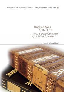 Catasto Nelli 1637-1796. Reg. 8 «Libro Contadini», reg. 9 «Libro Forestieri». Ediz. integrale