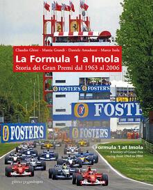 Squillogame.it La Formula 1 a Imola. Storia dei Gran Premi dal 1963 al 2006. Ediz. illustrata Image