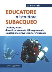 Grandtoureventi.it Educatore subacqueo. Tecniche, errori dinamiche avanzate di insegnamento e analisi interattiva istruttore/studente Image