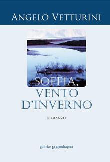 Soffia, vento d'inverno - Angelo Vetturini - copertina