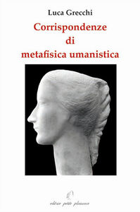 Corrispondendze di metafisica umanistica