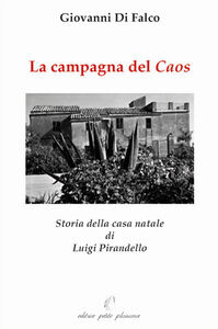 La campagna del caos. Storia della casa natale di Luigi Pirandello