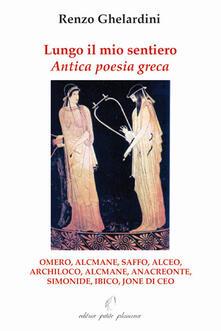 Lungo il mio sentiero. Antica poesia greca - Renzo Gherardini - copertina