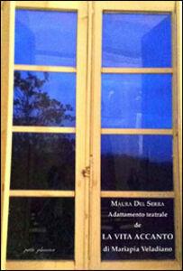 Adattamento teatrale de «La vita accanto» di Mariapia Veladiano