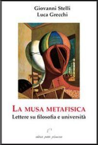La musa metafisica. Lettere su filosofia e università