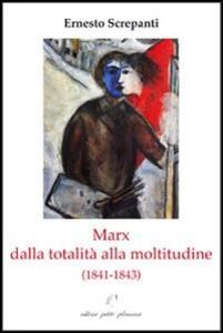 Marx dalla totalità alla moltitudine (1841-1843)