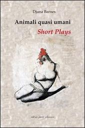 Animali quasi umani. Short plays