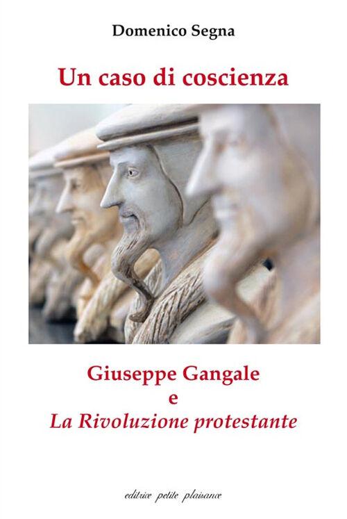 Un caso di coscienza. Giuseppe Gangale e «La Rivoluzione protestante»
