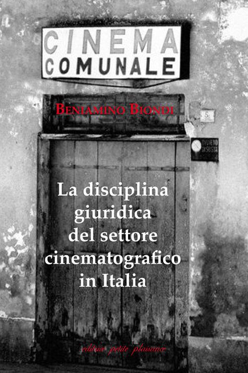 La disciplina giuridica del settore cinematografico in Italia
