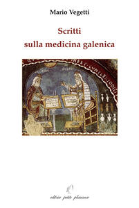Scritti sulla medicina galenica - Mario Vegetti - copertina
