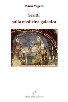 Scritti sulla medicina galenica.pdf