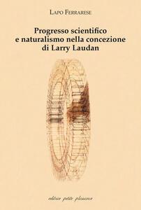Progresso scientifico e naturalismo nella concezione di Larry Laudan - Lapo Ferrarese - copertina