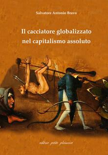 Il cacciatore globalizzato nel capitalismo assoluto.pdf