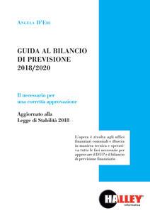 Guida al bilancio di previsione 2018/2020. Il necessario per una corretta approvazione. Aggiornato alla legge di stabilità 2018