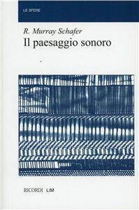Il paesaggio sonoro. Un libro di storia, di musica, di ecologia