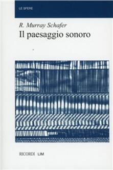 Milanospringparade.it Il paesaggio sonoro. Un libro di storia, di musica, di ecologia Image