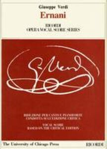 Ernani. Dramma lirico in 4 atti. Riduzione per canto e pianoforte (prefazione in italiano e inglese). Ediz. italiana e inglese