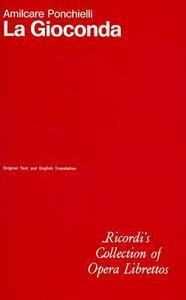 La gioconda. Opera in quattro atti. Musica di A. Ponchielli. Ediz. italiano-inglese - Arrigo Boito - copertina