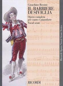 Il barbiere di Siviglia. Melodramma buffo in due atti. Ediz. italiana e inglese - Gioachino Rossini,Cesare Sterbini - copertina