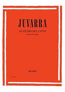 Lo studio del canto. Tecnica ed esercizi - Antonio Juvarra - copertina
