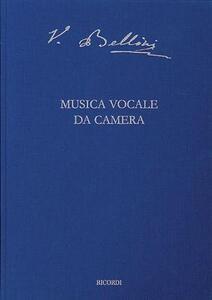 Musica vocale da camera. Ediz. critica - Vincenzo Bellini - copertina