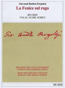 La fenice sul rogo. Ediz. critica. Ediz. italiana e inglese - G. Battista Pergolesi - copertina