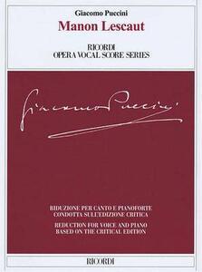 Manon Lescaut. Dramma lirico in quattro atti. Riduzione condotta sull'edizione critica della partitura