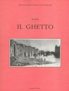 Atlante storico delle città italiane. Roma. Vol. 2: Il ghetto.