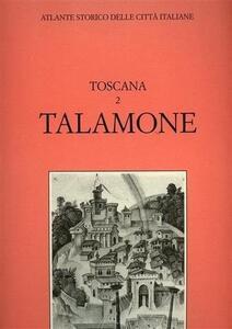 Atlante storico delle città italiane. Toscana. Vol. 2: Talamone (Orbetello).