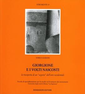Giorgione e i volti nascosti. La riscoperta di un «Segreto» dell'arte occidentale