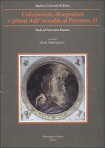 Collezionisti, disegnatori e pittori dall'Arcadia al Purismo. Vol. 2 - copertina