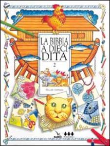 La Bibbia a dieci dita. Idee e attività sulle storie bibliche per ragazzi di 6-12 anni. Vol. 2 - Gillian Chapman - copertina