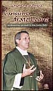 Carissimo frate Leone. La dimensione spirituale in don Tonino Bello