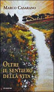 Oltre il sentiero della vita - Marco Casarano - copertina